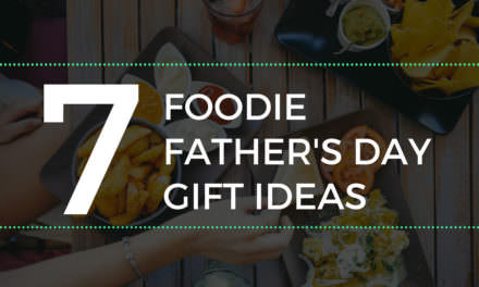 7 Foodie Father's Day Gift Ideas for Dad!