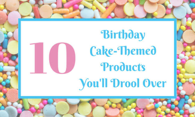 10 Birthday Cake-Themed Products You'll Drool Over